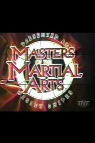 Masters of the Martial Arts Presented by Wesley Snipes