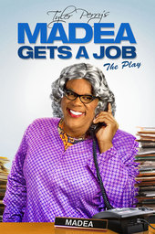 Madea Gets A Job - The Play