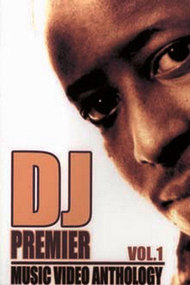 DJ Premier: Music Video Anthology Vol.1