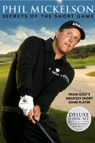 Phil Mickelson Secrets of the Short Game