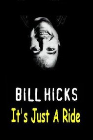 Bill Hicks: It's Just a Ride