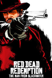 Red Dead Redemption: The Man from Blackwater