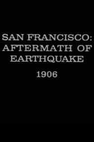 San Francisco: Aftermath of Earthquake