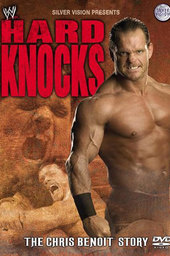 Hard Knocks : The Chris Benoit Story