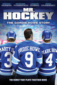Mr Hockey The Gordie Howe Story