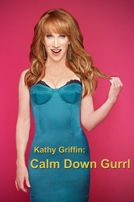 Kathy Griffin: Calm Down Gurrl