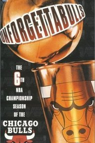 Unforgettabulls: The 6th NBA Championship Season of the Chicago Bulls