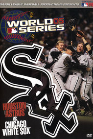 2005 Chicago White Sox: The Official World Series Film