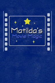 Matilda's Movie Magic: The Making of 'Matilda'