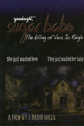 Goodnight, Sugar Babe: The Killing of Vera Jo Reigle