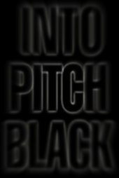 Into Pitch Black