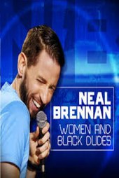 Neal Brennan: Women and Black Dudes
