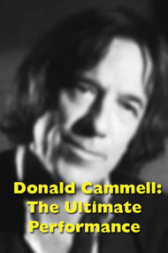 Donald Cammell: The Ultimate Performance