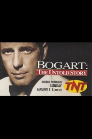 Bogart: The Untold Story