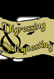 Digressing and Sidequesting