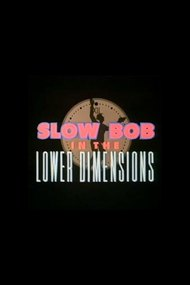 Slow Bob in the Lower Dimensions