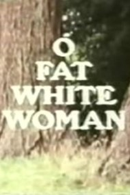 O Fat White Woman