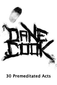 Dane Cook, 30 Premeditated Acts