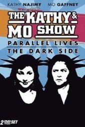 The Kathy & Mo Show: The Dark Side
