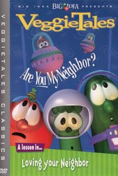 VeggieTales: Are You My Neighbor?