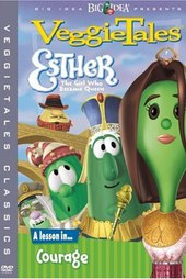 VeggieTales: Esther...The Girl Who Became Queen