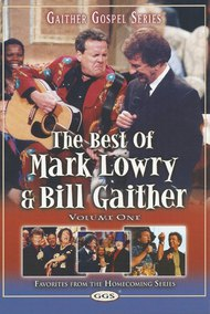The Best of Mark Lowry & Bill Gaither Volume 1