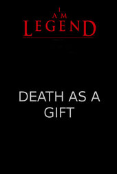 I Am Legend: Awakening - Story 4: Death as a Gift