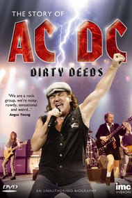 Dirty Deeds: The Story of AC/DC