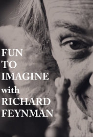Richard Feynman: Fun to Imagine