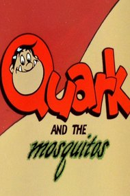 Quark and the Mosquitos