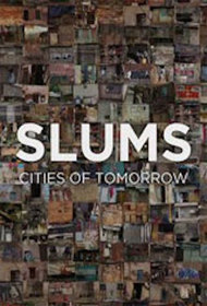 Slums: Cities of Tomorrow