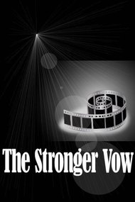 The Stronger Vow