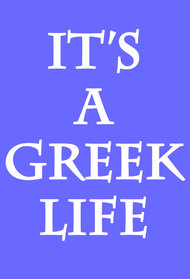 It's a Greek Life