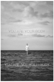 You Are Your Body / You Are Not Your Body