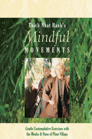 Mindful Movements: Gentle, Contemplative Exercises with the Monks and Nuns of Plum Village
