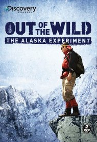 OUT OF THE WILD The Alaska Experiment