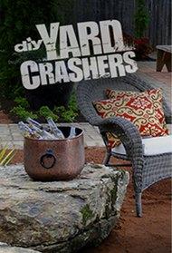 Yard Crashers episodes (TV Series 2008 - 2017)