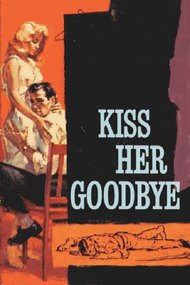 Kiss Her Goodbye