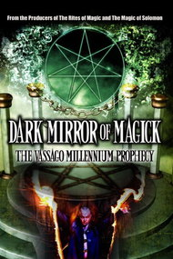 Dark Mirror of Magick: The Vassago Millennium Prophecy