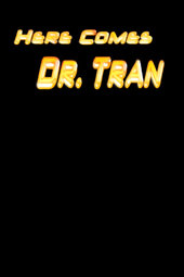 Here Comes Dr. Tran