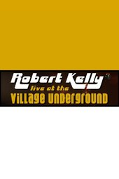 Robert Kelly: Live at the Village Underground