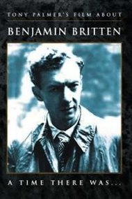 Benjamin Britten: A Time There Was…