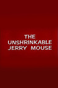 The Unshrinkable Jerry Mouse