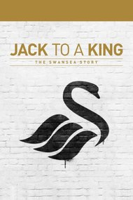 Jack to a King: The Swansea Story