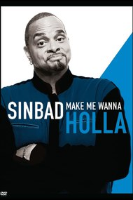 Sinbad: Make Me Wanna Holla