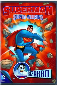 Superman Super Villains : Bizarro