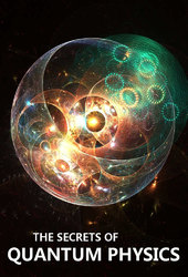 The Secrets of Quantum Physics