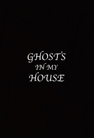 Ghosts In My House