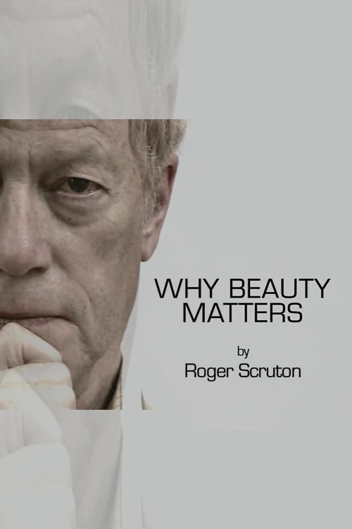 beauty matters Philosopher roger scruton presents a provocative essay on the importance of beauty in the arts and in our lives in the 20th century, scruton argues.