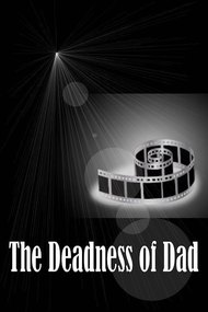 The Deadness of Dad